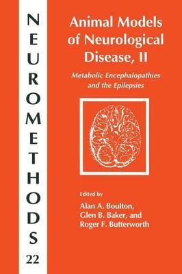 Animal Models of Neurological Disease, II: Metabolic Encephalopathies and Epilepsies - Neuromethods 22 (Paperback)
