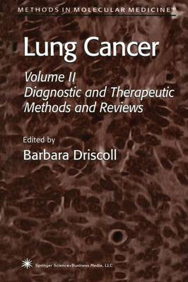 Lung Cancer: Volume 2: Diagnostic and Therapeutic Methods and Reviews - Methods in Molecular Medicine 75 (Paperback)