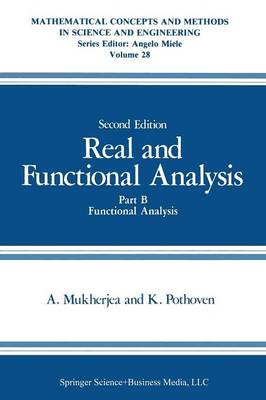 Real and Functional Analysis: Part B Functional Analysis - Mathematical Concepts and Methods in Science and Engineering 28 (Paperback)