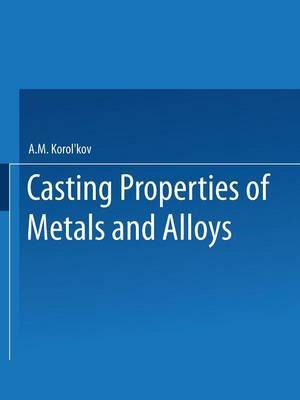 РиteйhÑ e Ð¡boйctba Реtaллob РСплabob / Liteinye Svoistva Metallov I Splavov / Casting Properties of Metals and Alloys (Paperback)