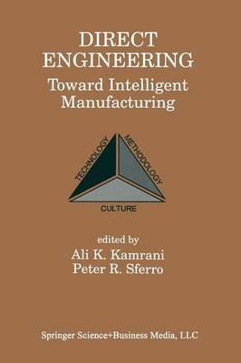 Direct Engineering: Toward Intelligent Manufacturing (Paperback)