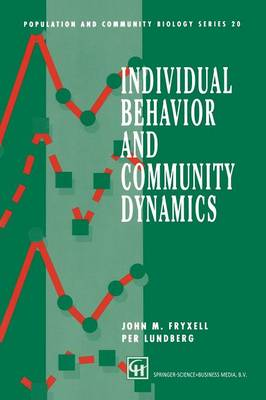 Individual Behavior and Community Dynamics - Population and Community Biology Series (Paperback)