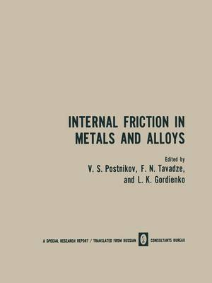 Internal Friction in Metals and Alloys (Paperback)