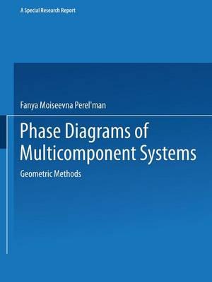 Phase Diagrams of Multicomponent Systems / Izobrazhenie Khimicheskikh Sistem s Lyubym Chislom Komponentov /: Geometric Methods (Paperback)