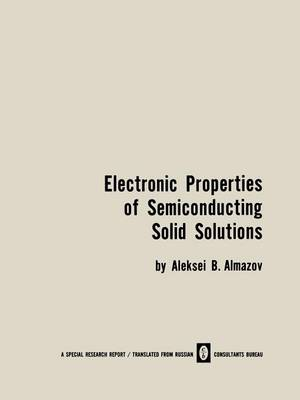 Electronic Properties of Semiconducting Solid Solutions (Paperback)