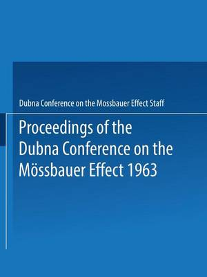 Proceedings of the Dubna Conference on the Moessbauer Effect 1963 (Paperback)