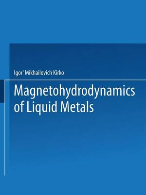 Magnetohydrodynamics of Liquid Metals (Paperback)