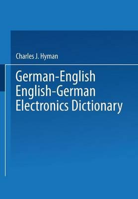 German-English English-German Electronics Dictionary (Paperback)