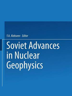 Soviet Advances in Nuclear Geophysics (Paperback)