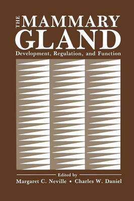 The Mammary Gland: Development, Regulation, and Function (Paperback)