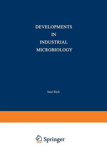 Developments in Industrial Microbiology: Volume 1 Proceedings of the Sixteenth General Meeting of the Society for Industrial Microbiology Held at State College, Pennsylvania, August 30-September 3, 1959 (Paperback)