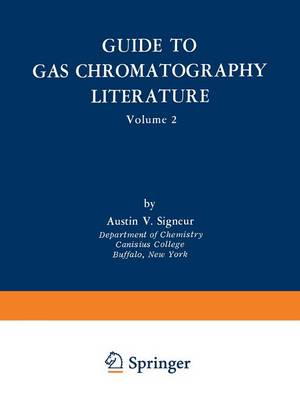 Guide to Gas Chromatography Literature: Volume 2 (Paperback)