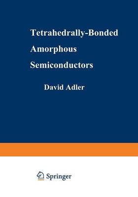 Tetrahedrally-Bonded Amorphous Semiconductors - Institute for Amorphous Studies Series (Paperback)