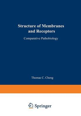 Structure of Membranes and Receptors - Comparative Pathobiology 5 (Paperback)