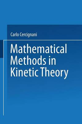 Mathematical Methods in Kinetic Theory (Paperback)
