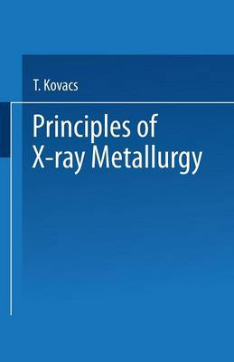 Principles of X-Ray Metallurgy (Paperback)