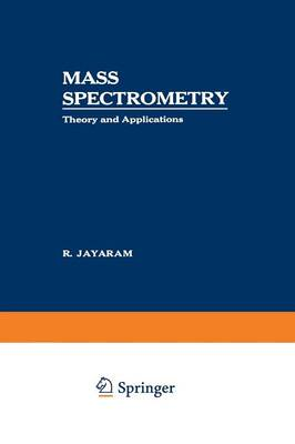 Mass Spectrometry: Theory and Applications (Paperback)