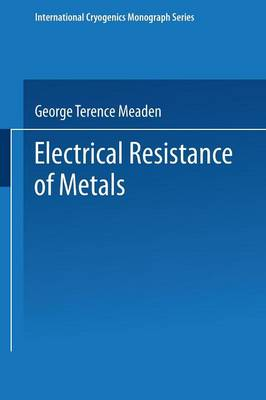 Electrical Resistance of Metals - The International Cryogenics Monograph Series (Paperback)