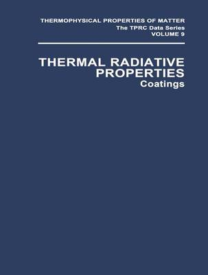 Thermal Radiative Properties - Thermophysical Properties of Matter (Closed) 9 (Paperback)