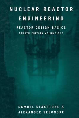 Nuclear Reactor Engineering: Reactor Design Basics (Paperback)