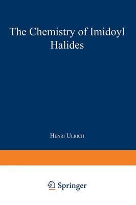 The Chemistry of Imidoyl Halides (Paperback)