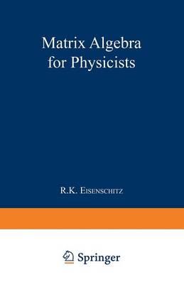 Matrix Algebra for Physicists (Paperback)