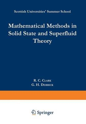 Mathematical Methods in Solid State and Superfluid Theory: Scottish Universities' Summer School - Scottish Universities` Summer School (Paperback)