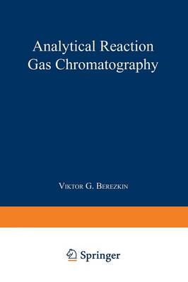 Analytical Reaction Gas Chromatography (Paperback)