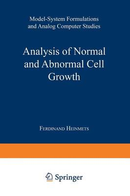Analysis of Normal and Abnormal Cell Growth: Model-System Formulations and Analog Computer Studies (Paperback)