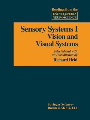 Sensory System I: Vision and Visual Systems - Readings from the Encyclopedia of Neuroscience (Paperback)