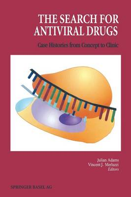 The Search for Antiviral Drugs: Case Histories from Concept to Clinic (Paperback)