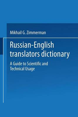 Russian-English Translators Dictionary: A Guide to Scientific and Technical Usage (Paperback)