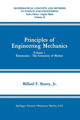 Principles of Engineering Mechanics: Kinematics - The Geometry of Motion - Mathematical Concepts and Methods in Science and Engineering 32 (Paperback)