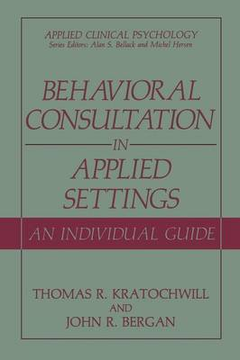 Behavioral Consultation and Therapy: An Individual Guide - NATO Science Series B (Paperback)