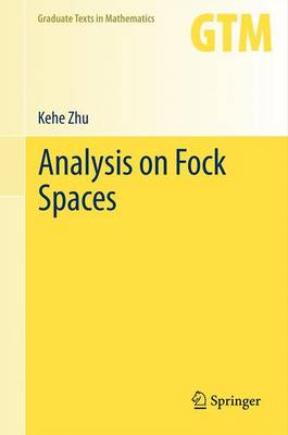 Analysis on Fock Spaces - Graduate Texts in Mathematics 263 (Paperback)
