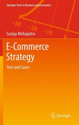 E-Commerce Strategy: Text and Cases - Springer Texts in Business and Economics (Paperback)