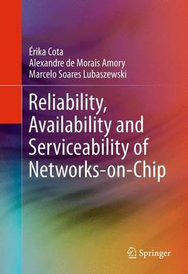 Reliability, Availability and Serviceability of Networks-on-Chip (Paperback)