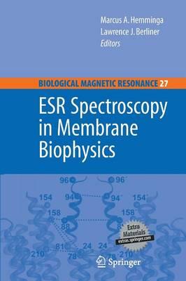 ESR Spectroscopy in Membrane Biophysics - Biological Magnetic Resonance 27 (Paperback)