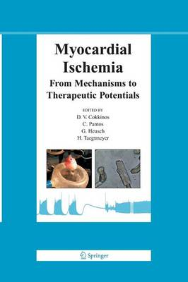 Myocardial Ischemia: From Mechanisms to Therapeutic Potentials - Basic Science for the Cardiologist 21 (Paperback)