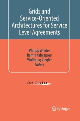 Grids and Service-Oriented Architectures for Service Level Agreements (Paperback)