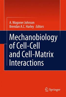 Mechanobiology of Cell-Cell and Cell-Matrix Interactions (Paperback)
