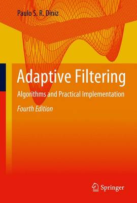 Adaptive Filtering: Algorithms and Practical Implementation (Paperback)