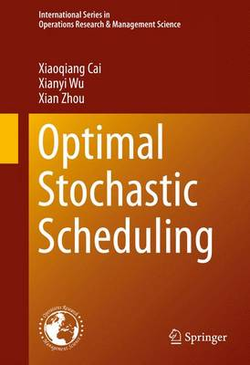 Optimal Stochastic Scheduling - International Series in Operations Research & Management Science 207 (Hardback)