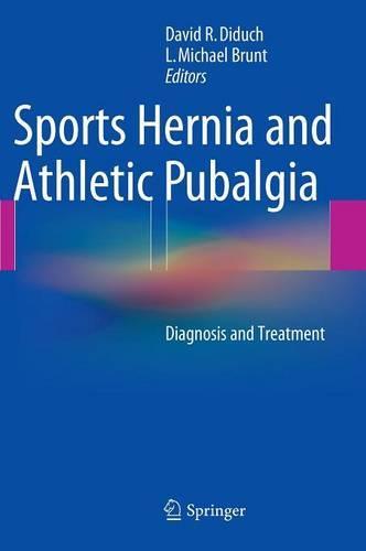 Sports Hernia and Athletic Pubalgia: Diagnosis and Treatment (Hardback)