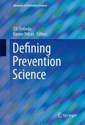 Defining Prevention Science - Advances in Prevention Science (Hardback)