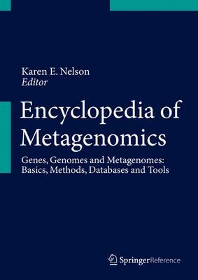 Encyclopedia of Metagenomics: Genes, Genomes and Metagenomes. Basics, Methods, Databases and Tools