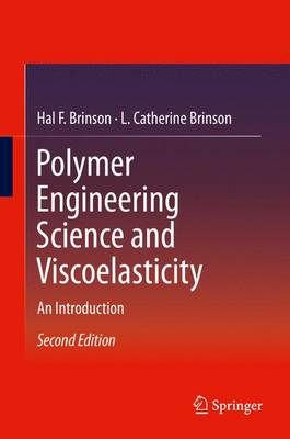 Polymer Engineering Science and Viscoelasticity: An Introduction (Hardback)