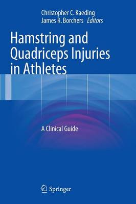 Hamstring and Quadriceps Injuries in Athletes: A Clinical Guide (Hardback)