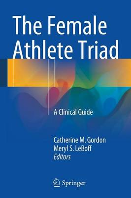 The Female Athlete Triad: A Clinical Guide (Paperback)