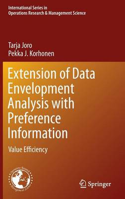 Extension of Data Envelopment Analysis with Preference Information: Value Efficiency - International Series in Operations Research & Management Science 218 (Hardback)